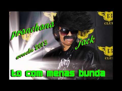 Baixar Pranchana Jack   To com menas bunda  Áudio Oficial   Arrocha 2013