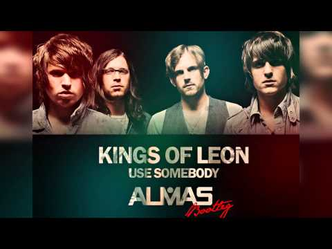 Baixar Kings Of Leon - Use Somebody (ALMAS Bootleg)