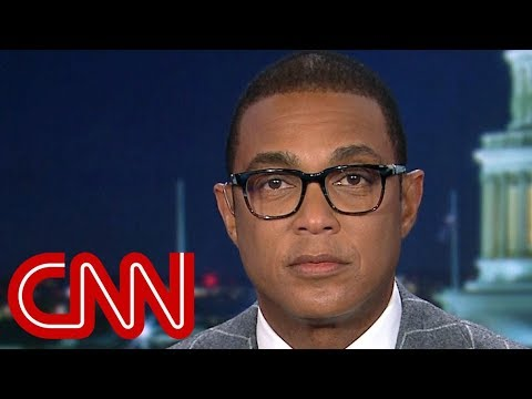 Don Lemon: Trump is showing how rattled he is