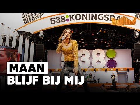 Maan - Blijf Bij Mij | Live op 538Koningsdag 2018