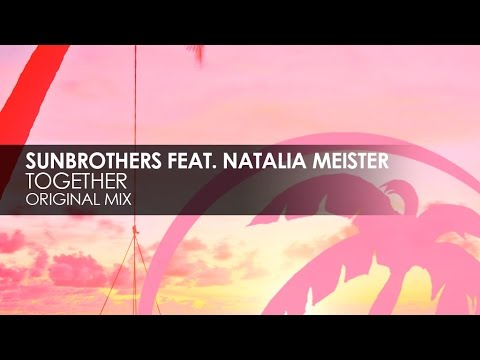 Sunbrothers featuring Natalia Meister - Together
