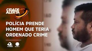 Polícia prende homem que teria ordenado crime