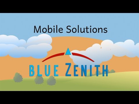 Blue Zenith's Mobile Solutions