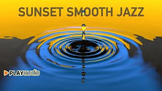 Sunset Smooth Jazz Playlist - Best Relaxing Jazz Song