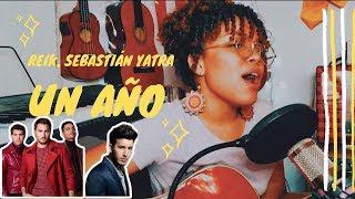 Reik, Sebastián Yatra - Un año (Cover) Paola Lebrón