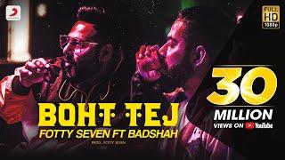 Boht Tej – Fotty Seven Ft Badshah