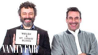 Jon Hamm and Michael Sheen Teach You St. Louis and Welsh Slang | Vanity Fair