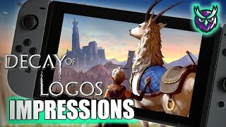 Decay of Logos Nintendo Switch Impressions + Gameplay!