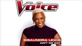 Sisaundra Lewis   Ain't No Way   Studio Version   The Voice USA 20144