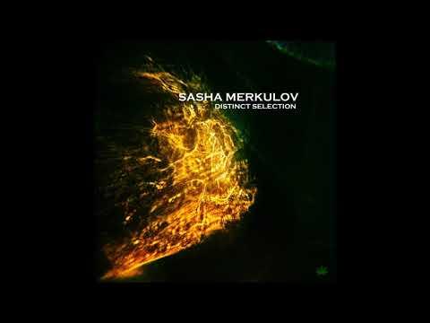 Sasha Merkulov - Sasha Merkulov - Distinct Selection (Album Mix)