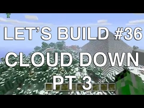 Lets Play Tuesdays : Let's Build In Minecraft- Cloud Down Part 3 - Smashpipe Games