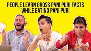 People Learn Gross Pani Puri Facts While Eating Pani Puri   BuzzFeed India