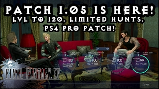 Final Fantasy XV (15) - 1.05 IS HERE! 120 LVL Cap, Limited time hunts!