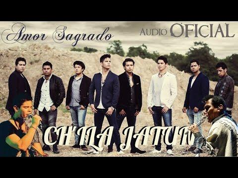 Chila Jatun - Amor Sagrado ( Audio Oficial )