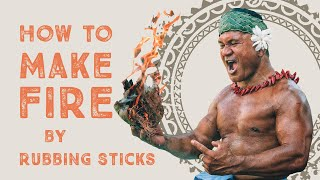 How to Make Fire by Rubbing Sticks