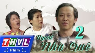 THVL | Người nhà quê - Tập 2