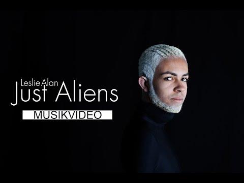 Leslie Alan - Just Aliens [OFFICIAL VIDEO]