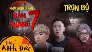 HOT - Trọn Bộ Phim Halloween RẰM THÁNG 7 - Anh Đức, Trấn Thành, Kiều Minh Tuấn, La Thành, Hoàng Phi