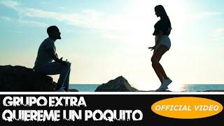 GRUPO EXTRA ► QUIEREME UN POQUITO ► (OFFICIAL VIDEO) (BACHATA)