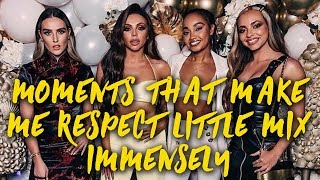 Moments That Make Me Respect Little Mix Immensely