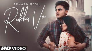Rabba Ve – Armaan Bedil Video HD