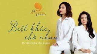 Biệt Khúc Chờ Nhau ( Cover ) - Ái Phương ft. Tiêu Châu Như Quỳnh | THE AI PHUONG SHOW | Season 1
