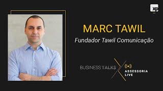 Marc Tawil | Conversa com o Fundador da Tawil Comunicação | Business TALK$