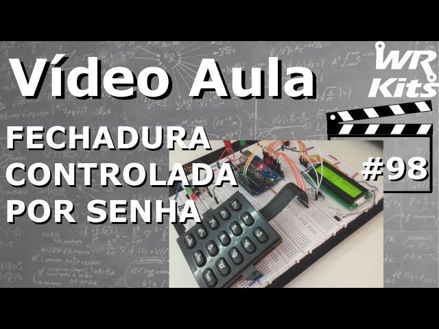 FECHADURA CONTROLADA POR SENHA | Vídeo Aula #98