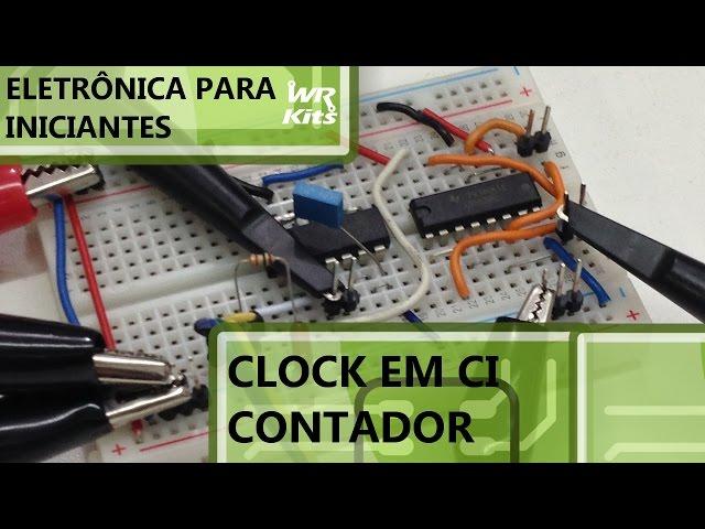 APLICANDO CLOCK EM CI CONTADOR | Eletrônica para Iniciantes #044
