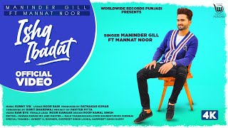Ishq Ibadat – Maninder Gill – Mannat Noor