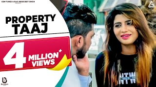 Property Taaj – Raj Mawer Ft Sonika Singh