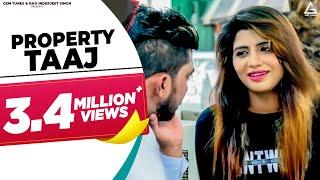 Property Taaj – Raj Mawer Ft Sonika Singh