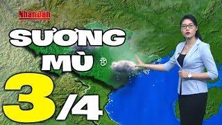 Dự báo thời tiết hôm nay và ngày mai 3/4   Dự báo thời tiết đêm nay mới nhất