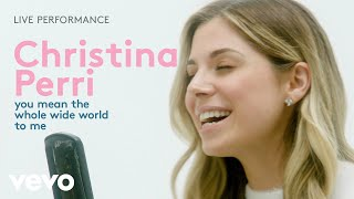 """Christina Perri - """"you mean the whole wide world to me"""" Live Performance 