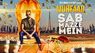 Sab Mazze Mein – Muhfaad