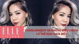 Changmakeup Và Những Điều Thú Vị Có Thể Bạn Chưa Biết | ELLE Việt Nam