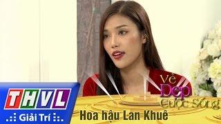 THVL l Vẻ đẹp cuộc sống: Khách mời hoa hậu Lan Khuê