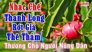 Nhạc Chế | Thanh Long Rớt Giá Thê Thảm | Nông Dân Trắng Tay
