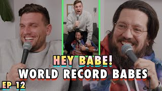 World Record Babes | Sal & Chris Present: Hey Babe! | EP 12