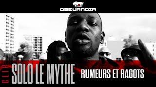 """SOLO LE MYTHE """"rumeurs et ragots"""" clip officiel"""