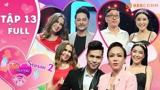 Tần Số Tình Yêu mùa 2 | Tập 13 Full:Hoa hậu Băng Khuê nhờ Việt Hương mai mối tình mới sau đổ vỡ
