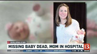 Missing baby dead, mom in the hospital