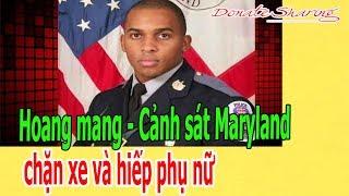 H.o.a.ng m.a.ng - Cảnh s.á.t Maryland ch.ặ.n x.e và h.i.ế.p ph.ụ n.ữ