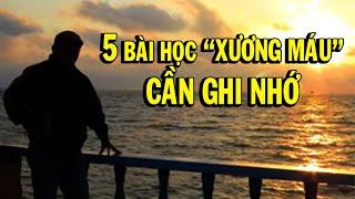 5 BÀI HỌC XƯƠNG MÁU BẠN CẦN GHI NHỚ - Thiền Đạo