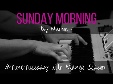 Sunday Morning by Maroon 5 - Mango Season Cover