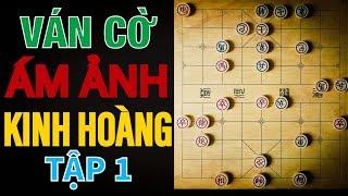 ÁM ẢNH KINH HOÀNG Ván Cờ Xem Sợ Hơn Phim ÁC MA | Tập 1