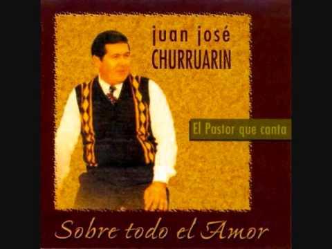 Juan José Churruarin - Sobre Todo El Amor (Completo)