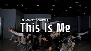 The Greatest Showman(위대한쇼맨) - This Is Me l Choreography Class (Youngmin)