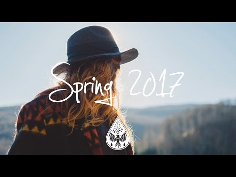 Indie/Indie-Folk Compilation - Spring 2017 (1½-Hour Playlist)