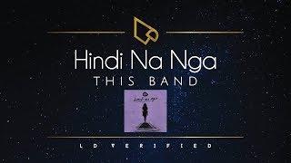 This Band | Hindi Na Nga (Lyric Video)